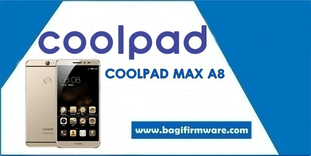 Firmware dan Cara Flash Coolpad Max A8 Tested (QFIL & CPB File)