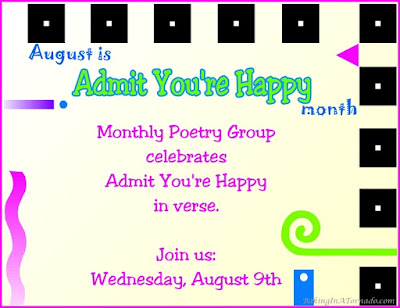 August Poetry Group celebrates Admit You're Happy Month in verse. | Presented by www.BakingInATornado.com | #poetry #poem #funny