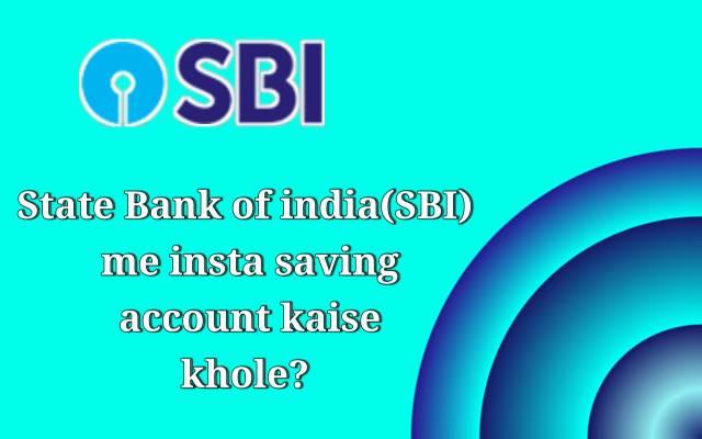 State Bank me insta saving account kaise khole?
