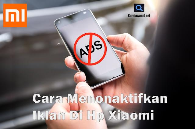 5 Cara Menghilangkan Iklan Di Hp Xiaomi