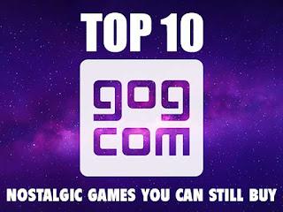 GOG TOP 10 Nostalgic Games You Can Still Buy