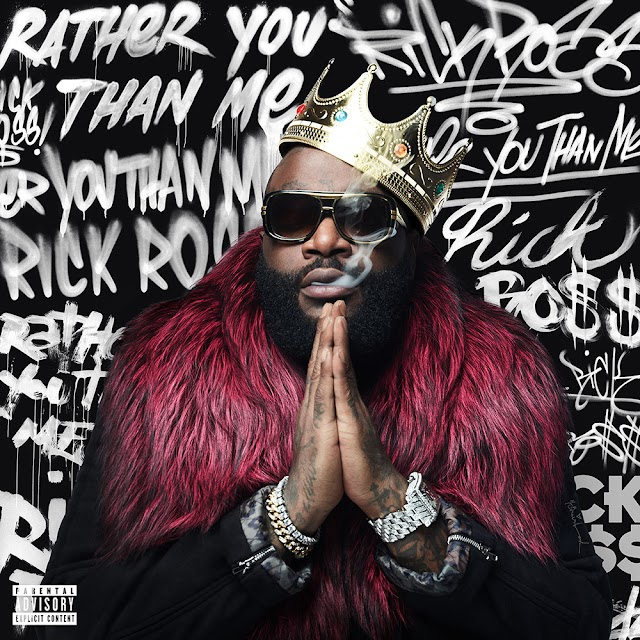 Rick Ross - Rather You Than Me [2017]