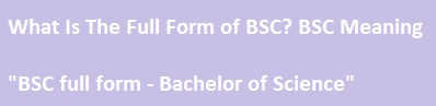 BSC ka Full Form And BSC Meaning