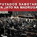 Deputados esperaram a madrugada para destruir relatório das medidas contra a corrupção.