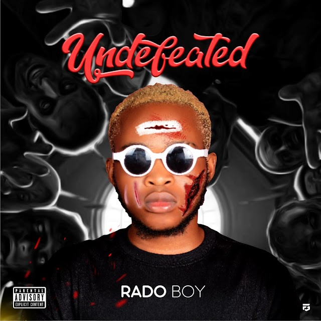 [Music] Rado Boy – Undefeated