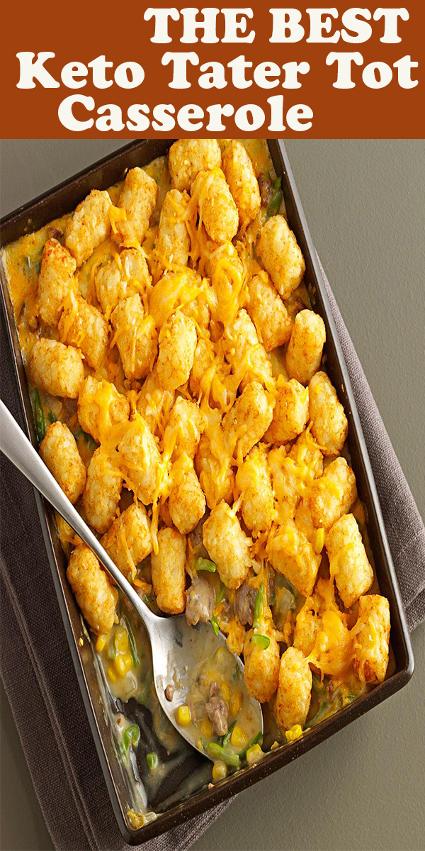 THE BEST Keto Tater Tot Casserole # THEBEST #Keto #Tater #Tot #Casserole # THE BESTKetoTaterTotCasserole