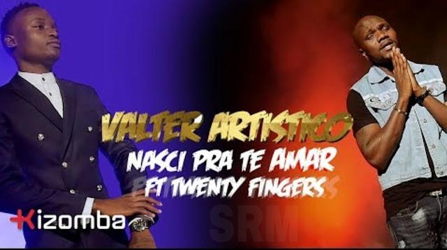 Valter Artístico - Nasci Pra Te Amar (feat. Twenty Fingers) [Vídeo]