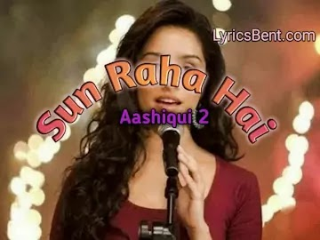 Sunn Raha Hai song lyrics