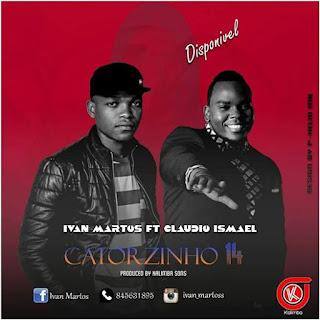 Ivan Martos Feat. Cláudio Ismael - Catorzinho 14 (2k17) [Kizomba] | Download