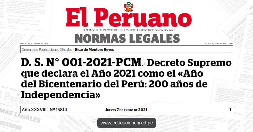 D. S. N° 001-2021-PCM.- Decreto Supremo que declara el Año 2021 como el «Año del Bicentenario del Perú: 200 años de Independencia»