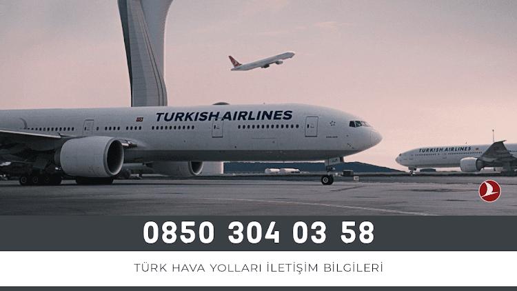 Türk Hava Yolları İletişim Bilgileri