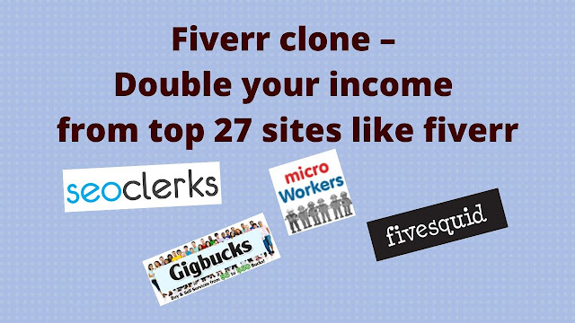 Fiverr clone – double your income from top 27 sites like fiverr -Tech Teacher Debashree