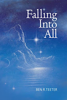Falling Into All - A Collection of Deep and Nuanced Musings on the Divine book promotion by Ben R. Teeter