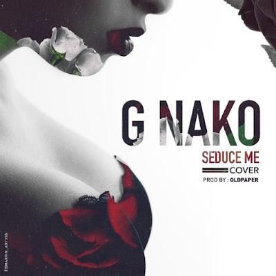 G NAKO - SEDUCE ME COVER