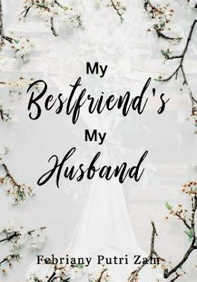 My Bestfriend's My Husband by Febriany Putri Zam Pdf