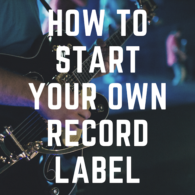 How To Start A Record Label In 2020