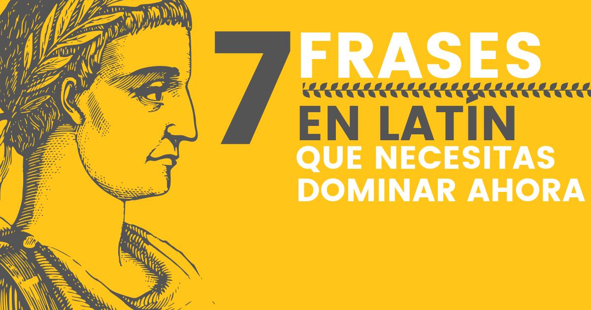7 Frases En Latín Que Necesitas Dominar Ahora Emprende Tu Negocio Digital Y Sé Libre