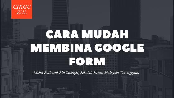 Cara Mudah Membina Google Form