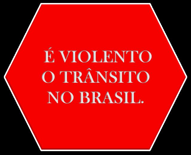 A imagem de fundo vermelho e caracteres em branco está escrito a mensagem. É violento o trânsito no Brasil.