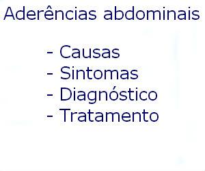 Aderências abdominais causas sintomas diagnóstico tratamento prevenção riscos complicações
