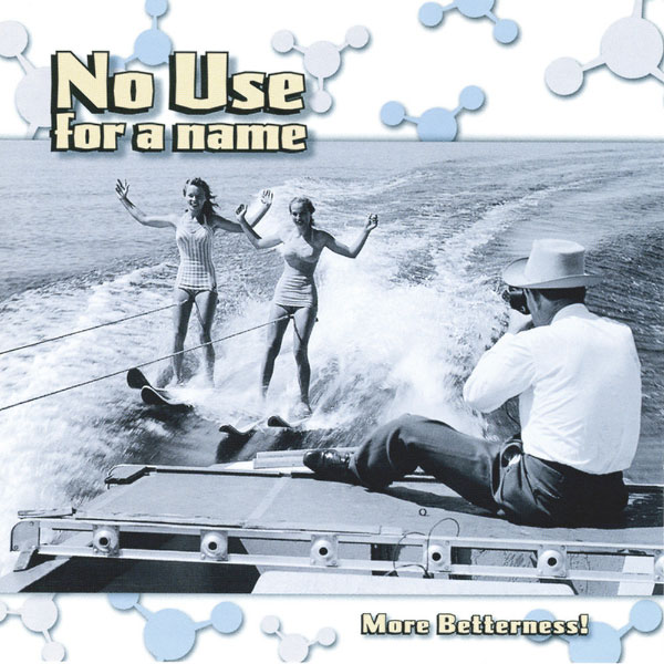 """No Use For A Name's """"More Betterness"""" turns 19 years old"""
