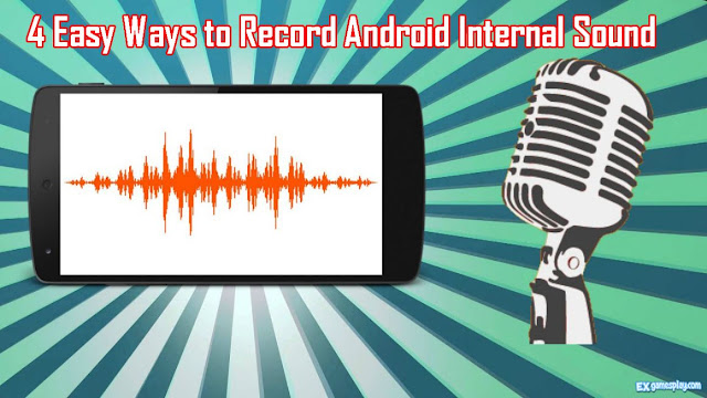 4 Easy Ways to Record  Android Internal Sound