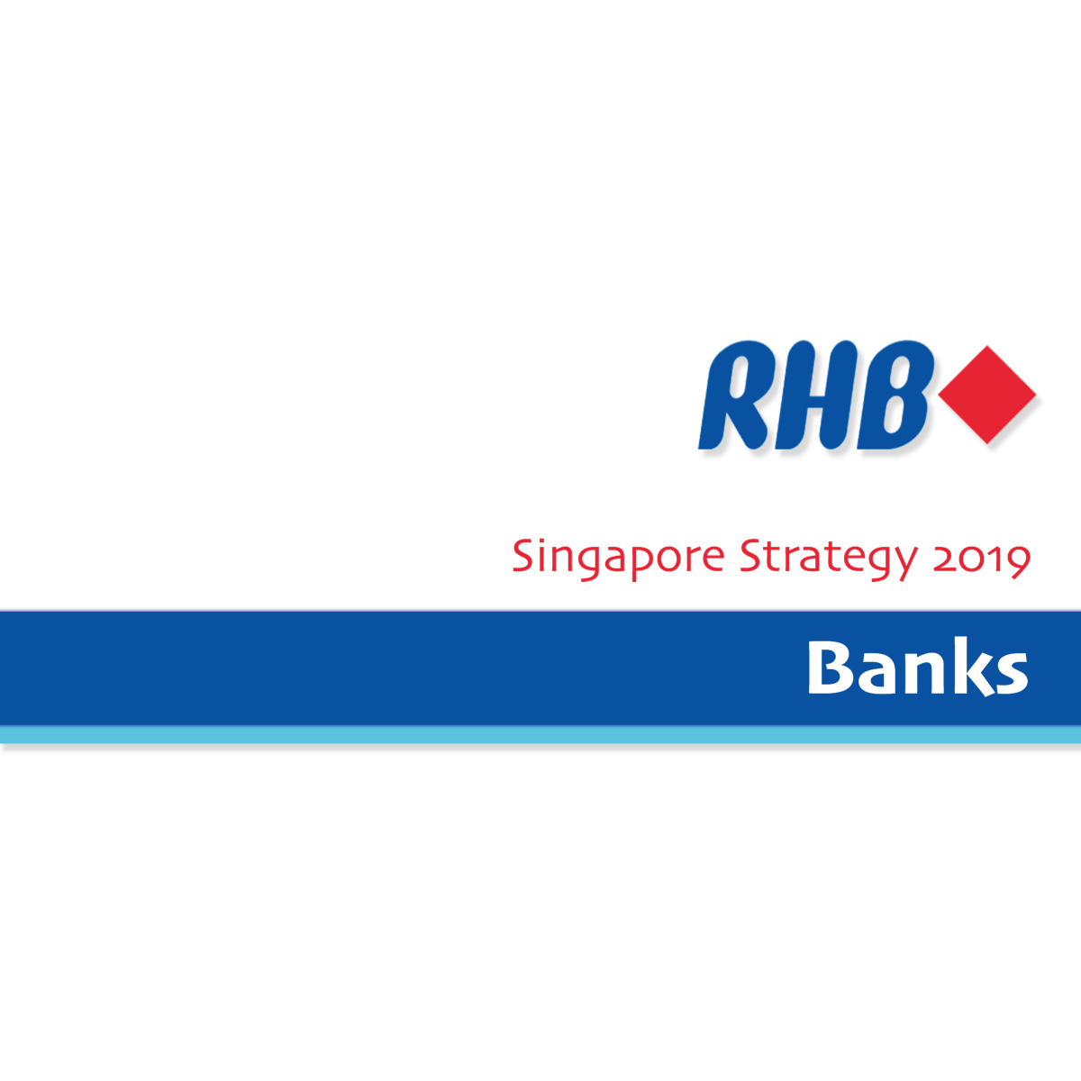 Singapore Strategy 2019 ~ Banking Sector - RHB Research | SGinvestors.io