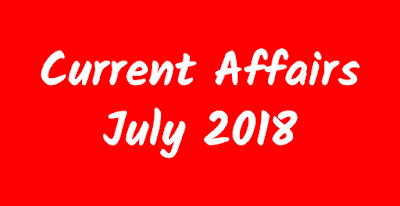 Daily Current Affairs : 01 जुलाई 2018 कर्रेंट अफेयर्स : 01 July 2018 Current Affairs in Hindi