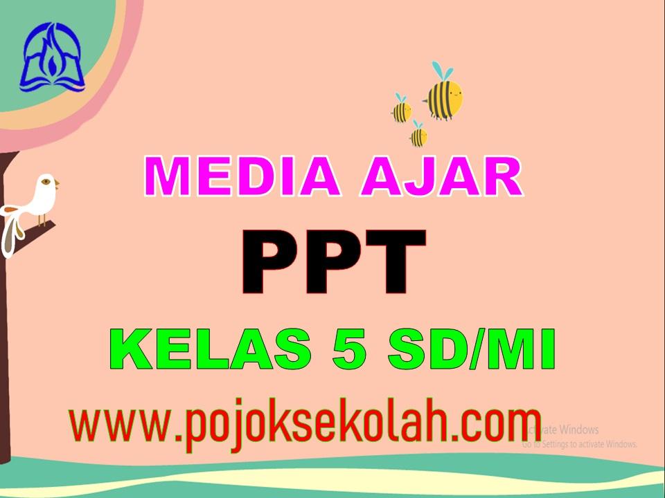 Media Pembelajaran Power Point (PPT) Kelas 5 SD/MI