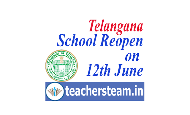 Schools reopening on 12th June in Telangana state