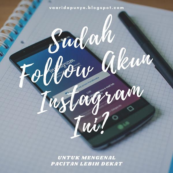 Follow Akun Instagram Ini Untuk Lebih Dekat Dengan Pacitan