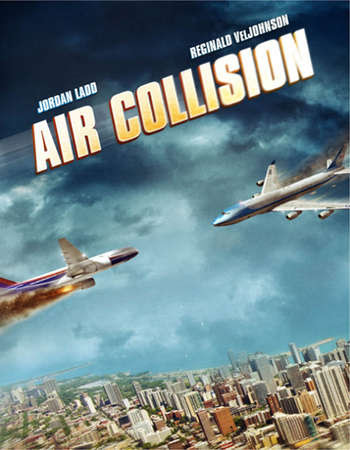 Poster Of Air Collision In Dual Audio Hindi English 300MB Compressed Small Size Pc Movie Free Download Only At worldfree4u.com