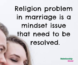 Religion problem in marriage is a mindset issue that need to be resolved.