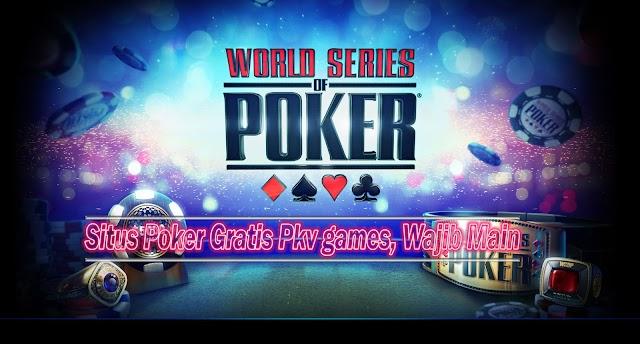 Situs Poker Gratis Pkv games, Wajib Main