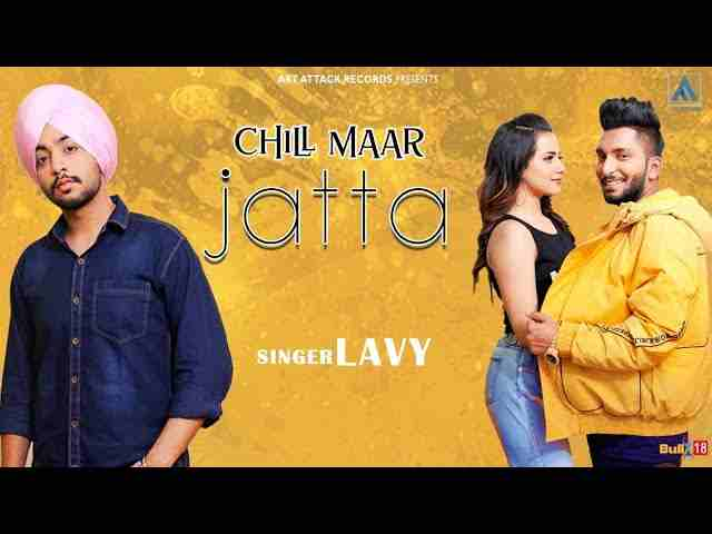 Chill Maar Jatta song Lyrics - Lavy