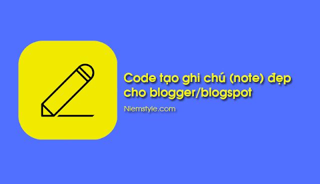 Code tạo ghi chú (note) đẹp cho blogger/blogspot