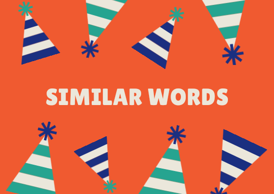 SIMILAR WORDS WITH DIFFERENT MEANINGS PART -3