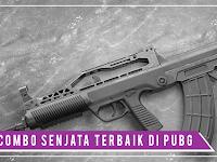 Daftar dan Kombinasi Senjata Terbaik di PUBG Mobile