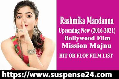 Rashmika Mandanna (2021) Upcoming New Film Mission Majnu cast,release date,box office,budget and Short Biography