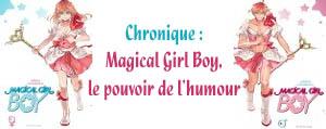 http://blog.mangaconseil.com/2017/03/chronique-magical-girl-boy-le-pouvoir.html
