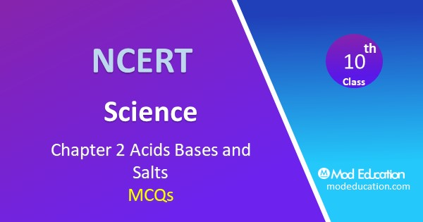MCQ Class 10 Science Chapter 2 Acids Bases and Salts with Answers