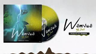 Audio|Foby – Wa mvua na Jua | Download Mp3
