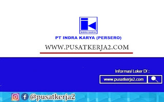 Lowongan Kerja PT Indra Karya (Persero) BUMN Desember 2020