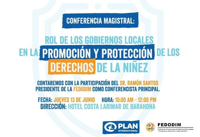 Plan International República Dominicana y FEDODIM realizarán conferencia El Rol de los Gobiernos Locales en la Promoción y Protección de los Derechos de la Niñez