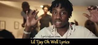 Lil Tjay Oh Well Lyrics