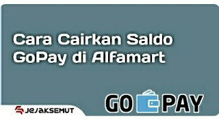 Cara Cairkan Saldo GoPay di Alfamart