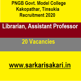 PNGB Govt. Model College, Kakopathar, Tinsukia Recruitment 2020 - Librarian/ Assistant Professor (20 Posts)