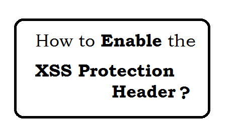 How to enable the  XSS Protection header?