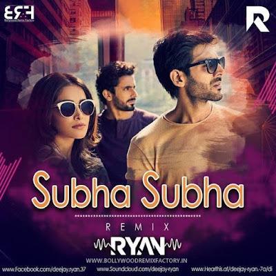 Subah Subah (Sonu Ke Titu Ki Sweety) Dj Ryan Remix