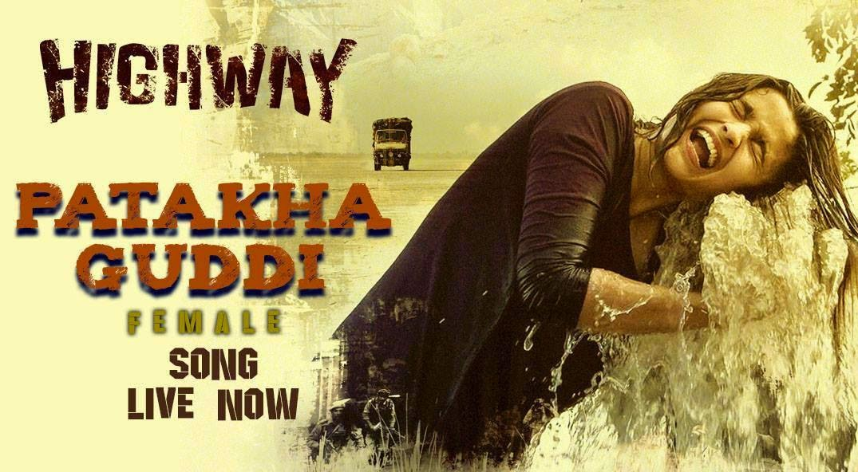 Patakha Guddi (T-series - Judul Film: Highway)
